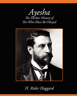 Ayesha the Further History of She-Who-Must-Be-Obeyed