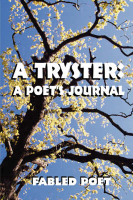 A Tryster: A Poet's Journal