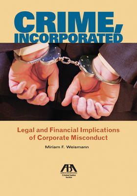 Crime, Incorporated: Legal and Financial Implications of Corporate Misconduct