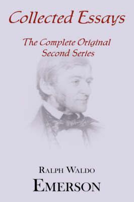 Collected Essays: Complete Original Second Series