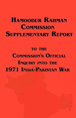 Hamoodur Rahman Commission of Inquiry Into the 1971 India-Pakistan War, Supplementary Report
