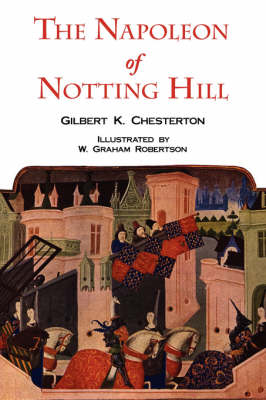 The Napoleon of Notting Hill with Original Illustrations from the First Edition