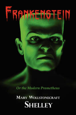 Frankenstein with Reproduction of the Inside Cover Illustration of the 1831 Edition