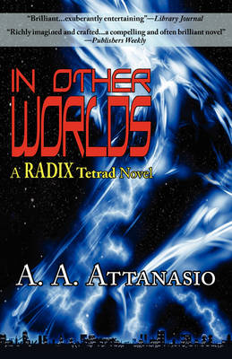 In Other Worlds: A Radix Tetrad Novel
