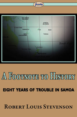 A Footnote to History (Eight Years of Trouble in Samoa)