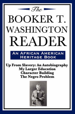 The Booker T. Washington Reader (an African American Heritage Book)