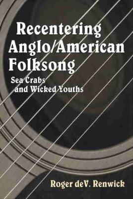 Recentering Anglo/American Folksong: Sea Crabs and Wicked Youths