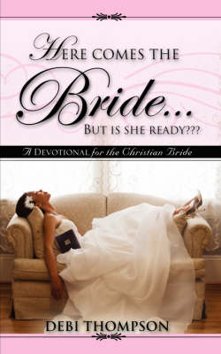 Here Comes the Bride. . .But Is She Ready