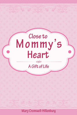 Close to Mommy's Heart