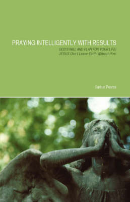Praying Intelligently with Results