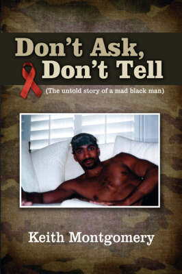 Don't Ask, Don't Tell: The Untold Story of a Mad Black Man