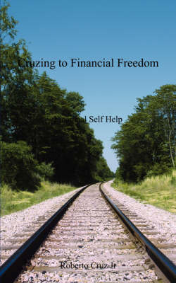 Cruzing to Financial Freedom: Financial Self Help