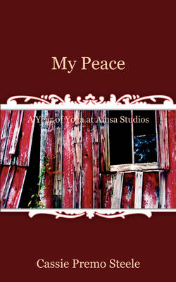 My Peace: A Year of Yoga at Amsa Studios