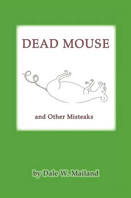 Dead Mouse: And Other Misteaks