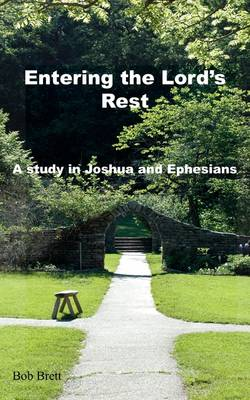 Entering the Lord's Rest: A Study in Joshua and Ephesians