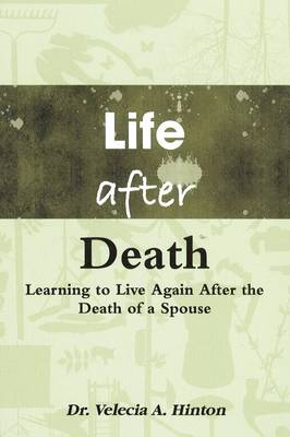 Life After Death: Learning to Live Again After the Death of a Spouse