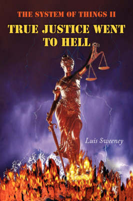 The System of Things II: True Justice Went to Hell - Luis