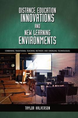 Distance Education Innovations and New Learning Environments: Combining Traditional Teaching Methods and Emerging Technologies