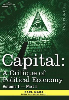 Capital: A Critique of Political Economy - Vol. I-Part I: The Process of Capitalist Production