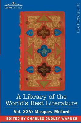 A Library of the World's Best Literature - Ancient and Modern - Vol. XXV (Forty-Five Volumes); Masques-Mitford