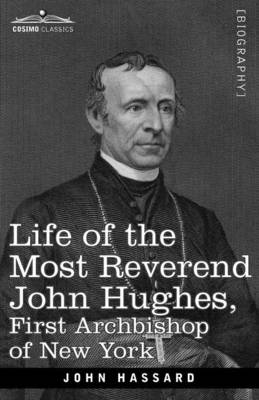 Life of the Most Reverend John Hughes, First Archbishop of New York