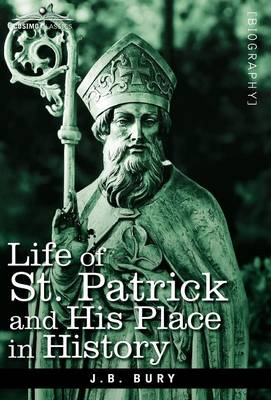 Life of St. Patrick and His Place in History