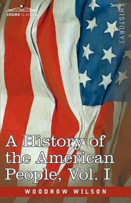 A History of the American People - In Five Volumes, Vol. I: The Swarming of the English