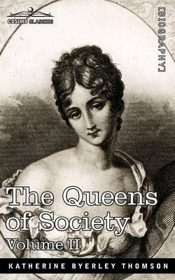 The Queens of Society - In Two Volumes, Vol. II
