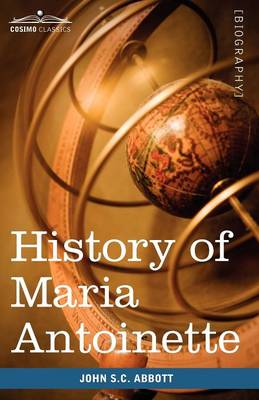 History of Maria Antoinette: Makers of History