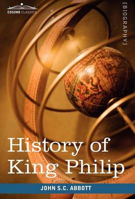 History of King Philip, Sovereign Chief of the Wampanoags: Makers of History