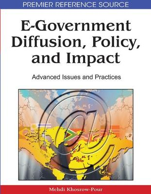 E-Government Diffusion, Policy, and Impact: Advanced Issues and Practices