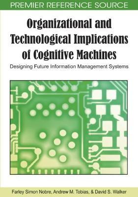Organizational and Technological Implications of Cognitive Machines: Designing Future Information Management Systems