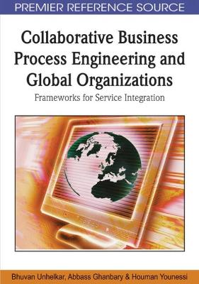 Collaborative Business Process Engineering and Global Organizations: Frameworks for Service Integration