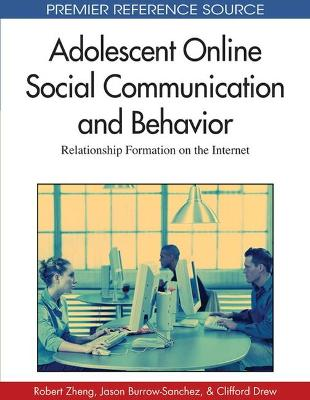 Adolescent Online Social Communication and Behavior: Relationship Formation on the Internet