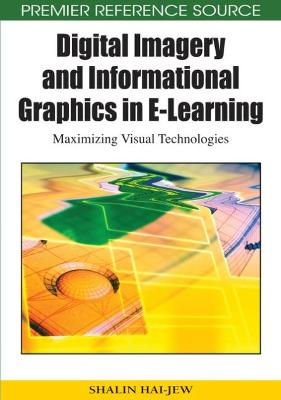 Digital Imagery and Informational Graphics in e-learning: Maximizing Visual Technologies