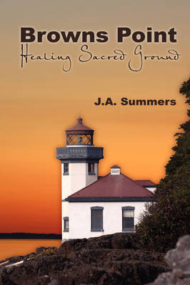 Brown's Point: Healing Sacred Ground