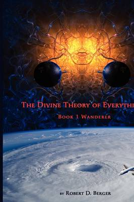The Divine Theory of Everything: Book 1 Wanderer