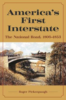 America's First Interstate: The National Road, 1806-1853