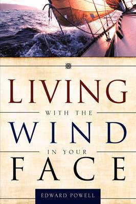 Living with the Wind in Your Face