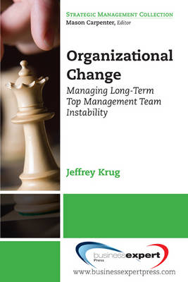 Organizational Change: Managing Long-term Top Management Team Instability