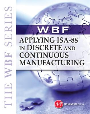 The Applying ISA-88 and Discrete and Continuous Manufacturing