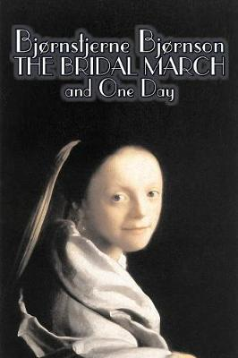 The Bridal March and One Day by Bj nstjerne Bj rnson, Fiction, Literary, Historical
