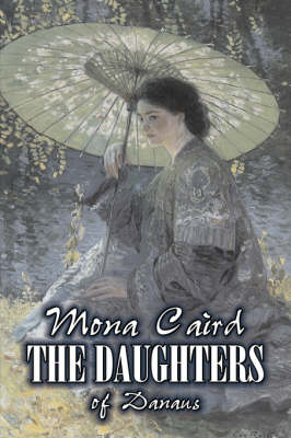The Daughters of Danaus by Mona Caird, Fiction, Literary, Romance