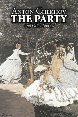 The Party and Other Stories by Anton Chekhov, Fiction, Short Stories, Classics, Literary