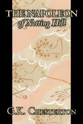 The Napoleon of Notting Hill by G. K. Chesterton, Fiction, Classics, Literary, Historical