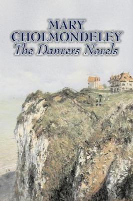 The Danvers Novels by Mary Cholmondeley, Fiction, Classics, Literary