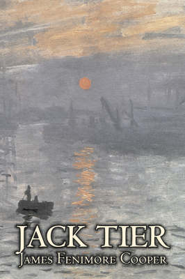 Jack Tier by James Fenimore Cooper, Fiction, Historical, Classics, Sea Stories