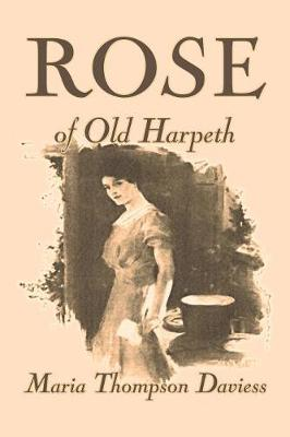 Rose of Old Harpeth by Maria Thompson Daviess, Fiction, Classics, Literary