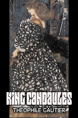 King Candaules by Theophile Gautier, Fiction, Classics, Fantasy, Fairy Tales, Folk Tales, Legends & Mythology