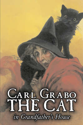 The Cat in Grandfather's House by Carl Grabo, Fiction, Horror & Ghost Stories
